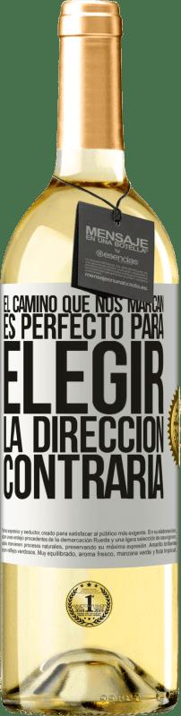 «El camino que nos marcan es perfecto para elegir la dirección contraria» Edición WHITE