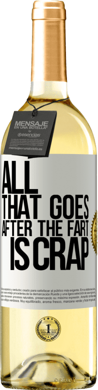 24,95 € Free Shipping | White Wine WHITE Edition All that goes after the fart is crap White Label. Customizable label Young wine Harvest 2020 Verdejo