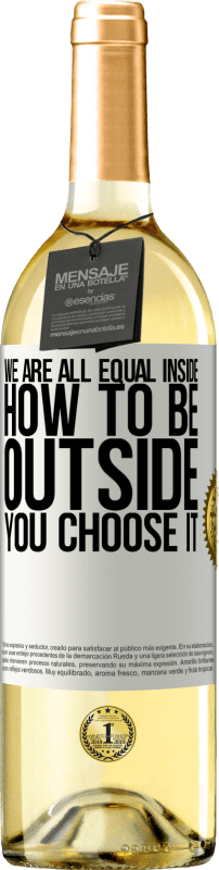 24,95 € Free Shipping   White Wine WHITE Edition We are all equal inside, how to be outside you choose it White Label. Customizable label Young wine Harvest 2020 Verdejo