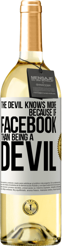 24,95 € Free Shipping   White Wine WHITE Edition The devil knows more because of Facebook than being a devil White Label. Customizable label Young wine Harvest 2020 Verdejo