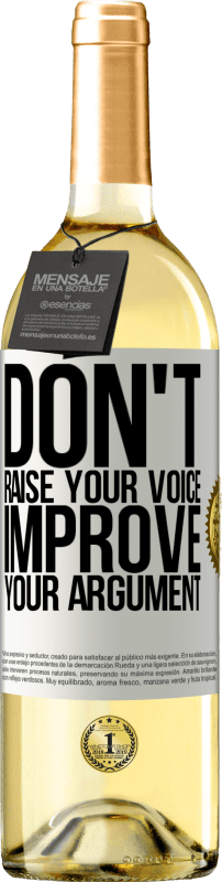24,95 € Free Shipping | White Wine WHITE Edition Don't raise your voice, improve your argument White Label. Customizable label Young wine Harvest 2020 Verdejo