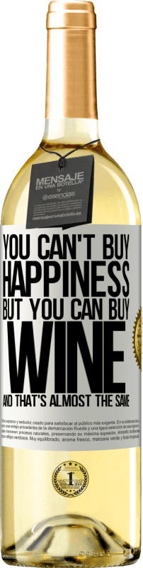 «You can't buy happiness, but you can buy wine and that's almost the same» WHITE Edition