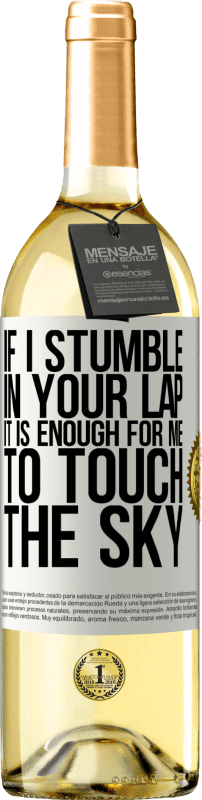 24,95 € Free Shipping | White Wine WHITE Edition If I stumble in your lap it is enough for me to touch the sky White Label. Customizable label Young wine Harvest 2020 Verdejo