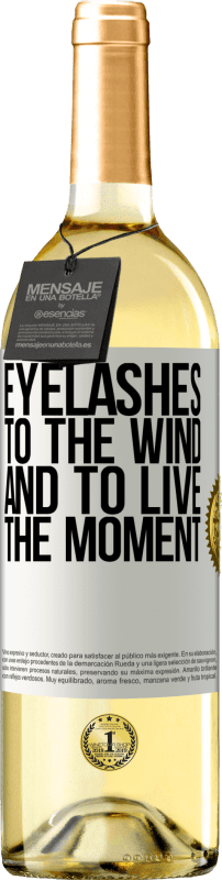 24,95 € Free Shipping | White Wine WHITE Edition Eyelashes to the wind and to live in the moment White Label. Customizable label Young wine Harvest 2020 Verdejo