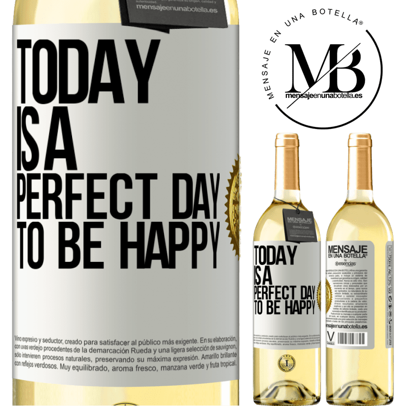 24,95 € Free Shipping | White Wine WHITE Edition Today is a perfect day to be happy White Label. Customizable label Young wine Harvest 2020 Verdejo