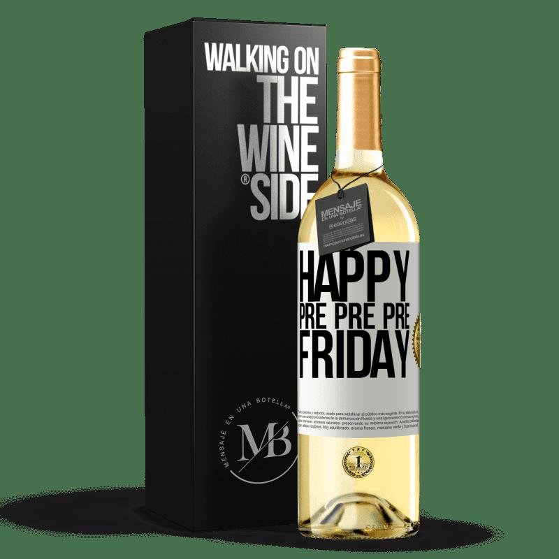 24,95 € Free Shipping   White Wine WHITE Edition Happy pre pre pre Friday White Label. Customizable label Young wine Harvest 2020 Verdejo
