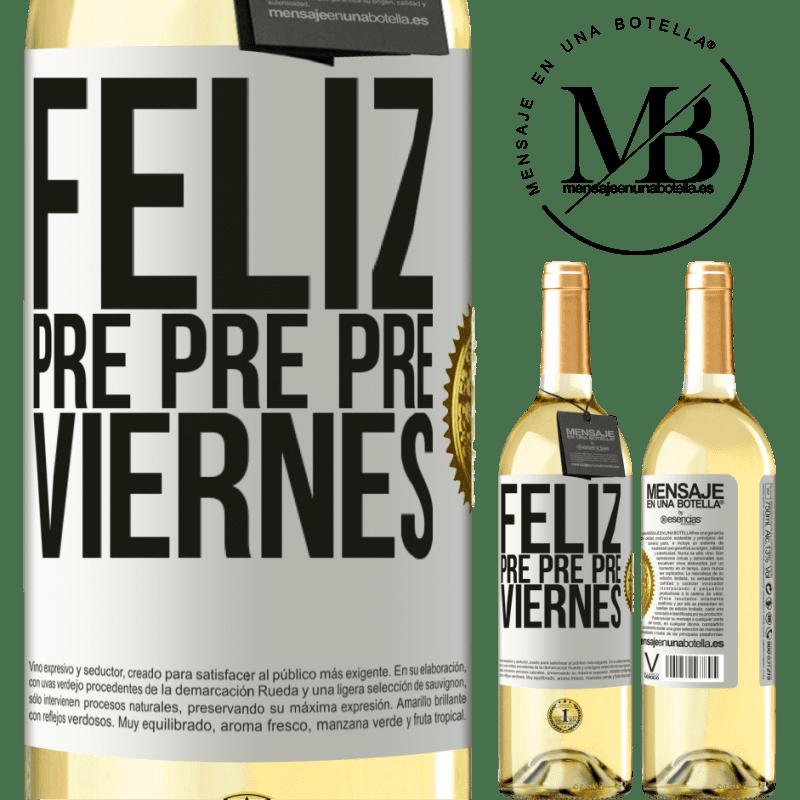 24,95 € Envío gratis | Vino Blanco Edición WHITE Feliz pre pre pre viernes Etiqueta Blanca. Etiqueta personalizable Vino joven Cosecha 2020 Verdejo