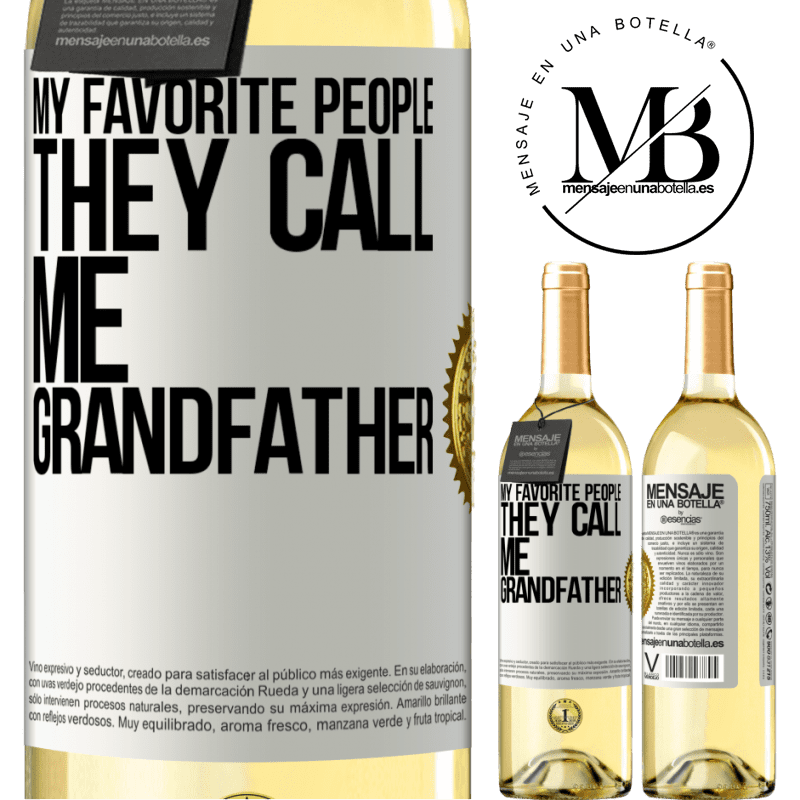 24,95 € Free Shipping | White Wine WHITE Edition My favorite people, they call me grandfather White Label. Customizable label Young wine Harvest 2020 Verdejo
