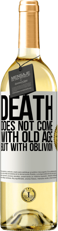 24,95 € Free Shipping | White Wine WHITE Edition Death does not come with old age, but with oblivion White Label. Customizable label Young wine Harvest 2020 Verdejo