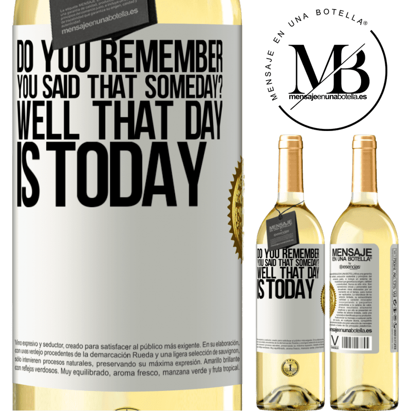24,95 € Free Shipping | White Wine WHITE Edition Do you remember you said that someday? Well that day is today White Label. Customizable label Young wine Harvest 2020 Verdejo