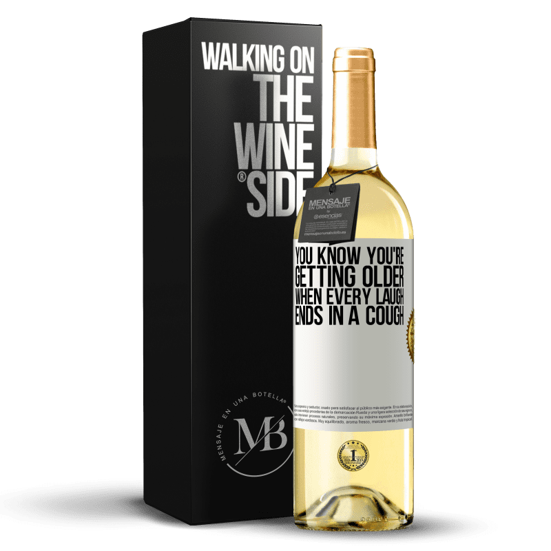24,95 € Free Shipping | White Wine WHITE Edition You know you're getting older, when every laugh ends in a cough White Label. Customizable label Young wine Harvest 2020 Verdejo