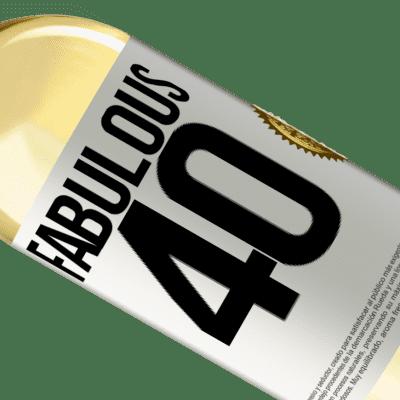 Unique & Personal Expressions. «Fabulous 40» WHITE Edition