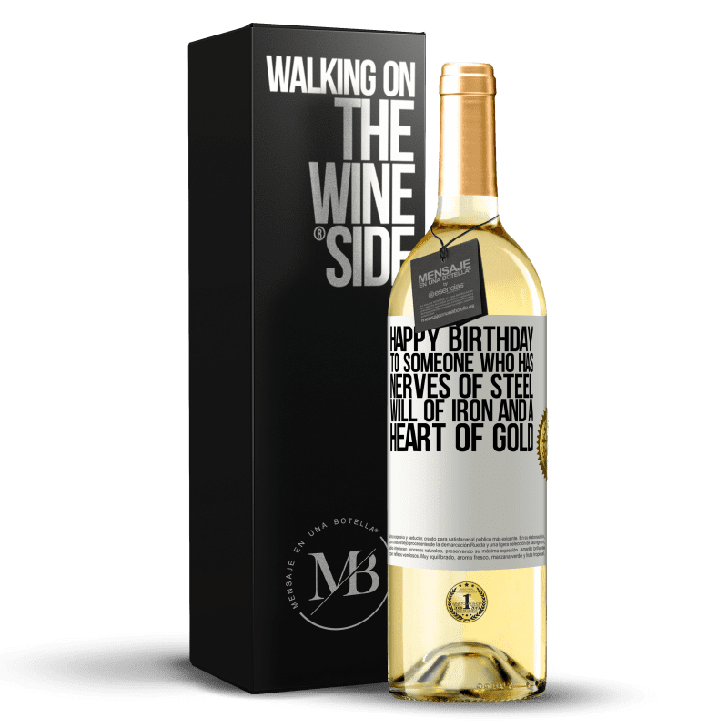 24,95 € Free Shipping   White Wine WHITE Edition Happy birthday to someone who has nerves of steel, will of iron and a heart of gold White Label. Customizable label Young wine Harvest 2020 Verdejo