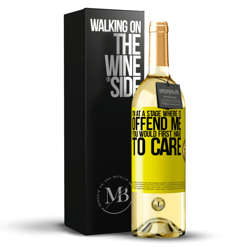 24,95 € Free Shipping | White Wine WHITE Edition I'm at a stage where to offend me, you would first have to care Yellow Label. Customizable label Young wine Harvest 2020 Verdejo