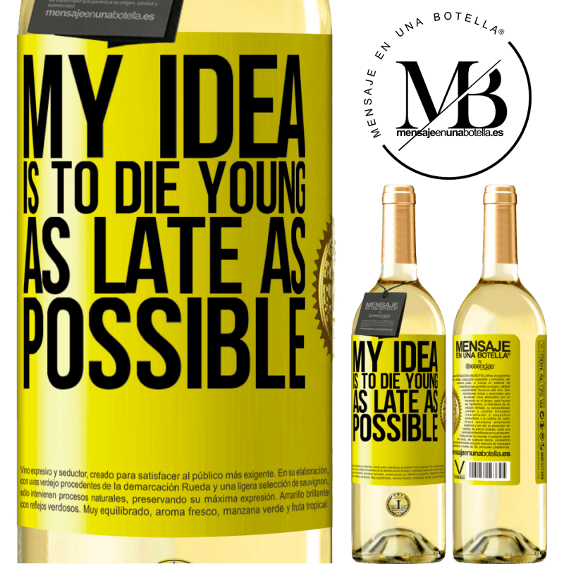 24,95 € Free Shipping   White Wine WHITE Edition My idea is to die young as late as possible Yellow Label. Customizable label Young wine Harvest 2020 Verdejo
