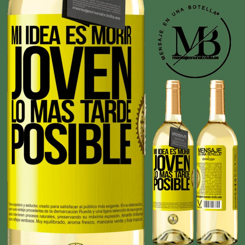 24,95 € Envoi gratuit   Vin blanc Édition WHITE Mon idée est de mourir jeune le plus tard possible Étiquette Jaune. Étiquette personnalisable Vin jeune Récolte 2020 Verdejo