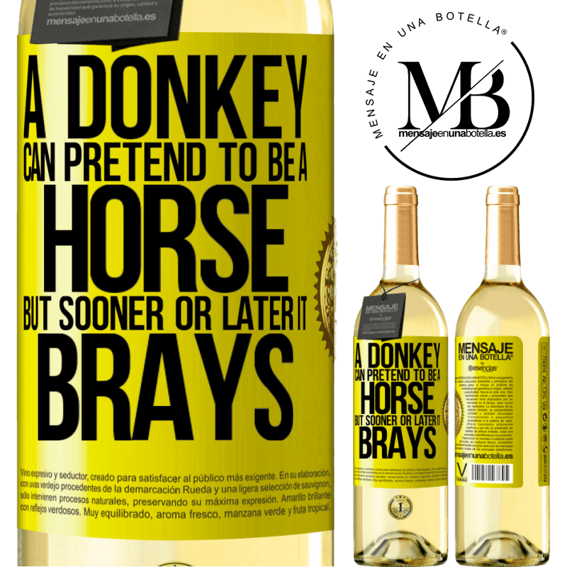 24,95 € Free Shipping | White Wine WHITE Edition A donkey can pretend to be a horse, but sooner or later it brays Yellow Label. Customizable label Young wine Harvest 2020 Verdejo