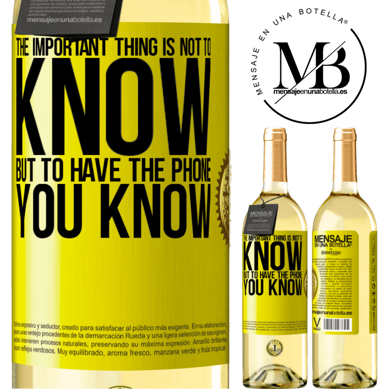 24,95 € Free Shipping   White Wine WHITE Edition The important thing is not to know, but to have the phone you know Yellow Label. Customizable label Young wine Harvest 2020 Verdejo