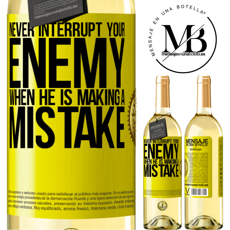 24,95 € Free Shipping | White Wine WHITE Edition Never interrupt your enemy when he is making a mistake Yellow Label. Customizable label Young wine Harvest 2020 Verdejo