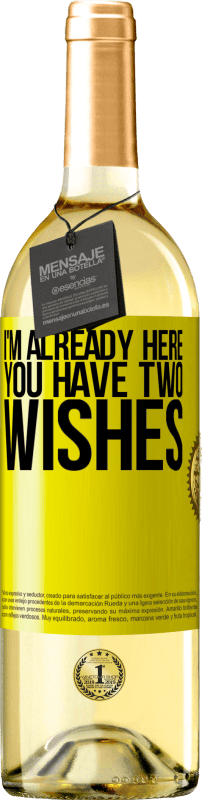 24,95 € Free Shipping | White Wine WHITE Edition I'm already here. You have two wishes Yellow Label. Customizable label Young wine Harvest 2020 Verdejo