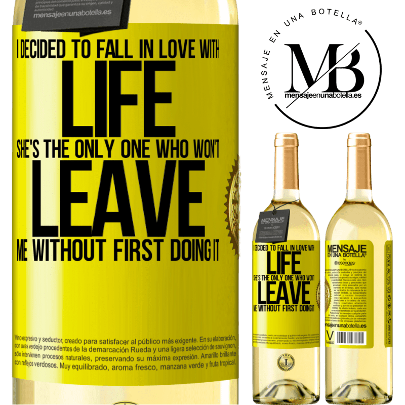 24,95 € Free Shipping | White Wine WHITE Edition I decided to fall in love with life. She's the only one who won't leave me without first doing it Yellow Label. Customizable label Young wine Harvest 2020 Verdejo