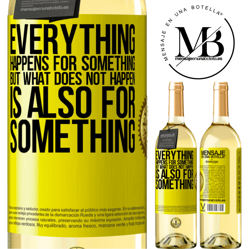 24,95 € Free Shipping | White Wine WHITE Edition Everything happens for something, but what does not happen, is also for something Yellow Label. Customizable label Young wine Harvest 2020 Verdejo
