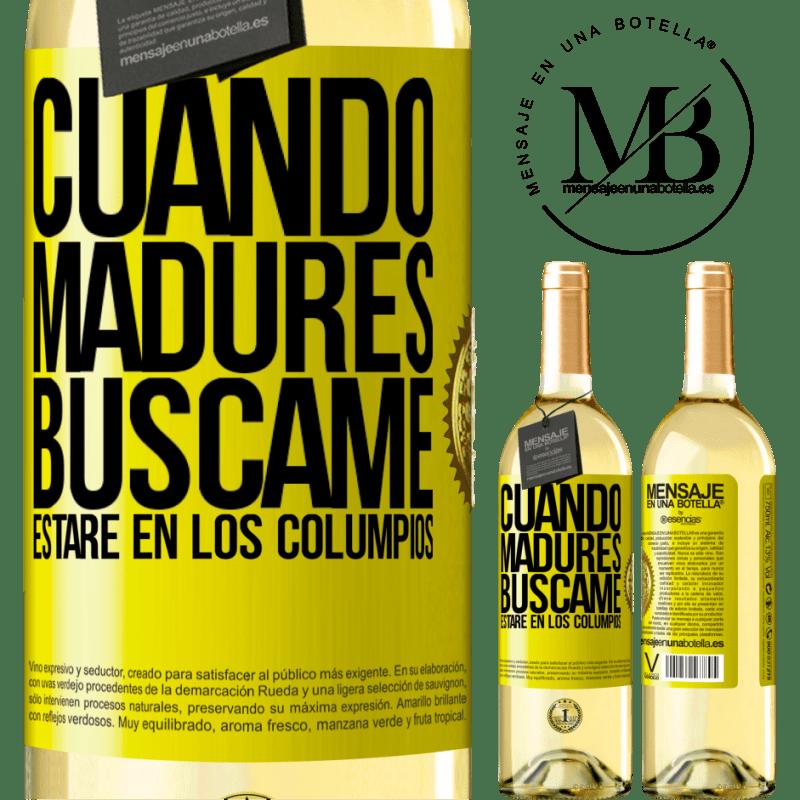24,95 € Envío gratis | Vino Blanco Edición WHITE Cuando madures búscame. Estaré en los columpios Etiqueta Amarilla. Etiqueta personalizable Vino joven Cosecha 2020 Verdejo