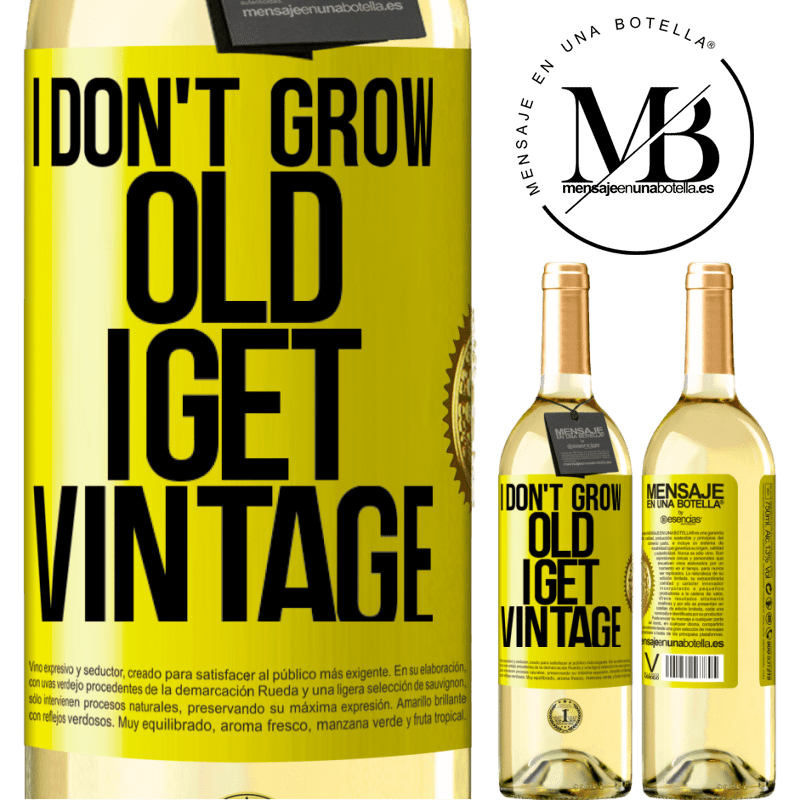 24,95 € Free Shipping | White Wine WHITE Edition I don't grow old, I get vintage Yellow Label. Customizable label Young wine Harvest 2020 Verdejo