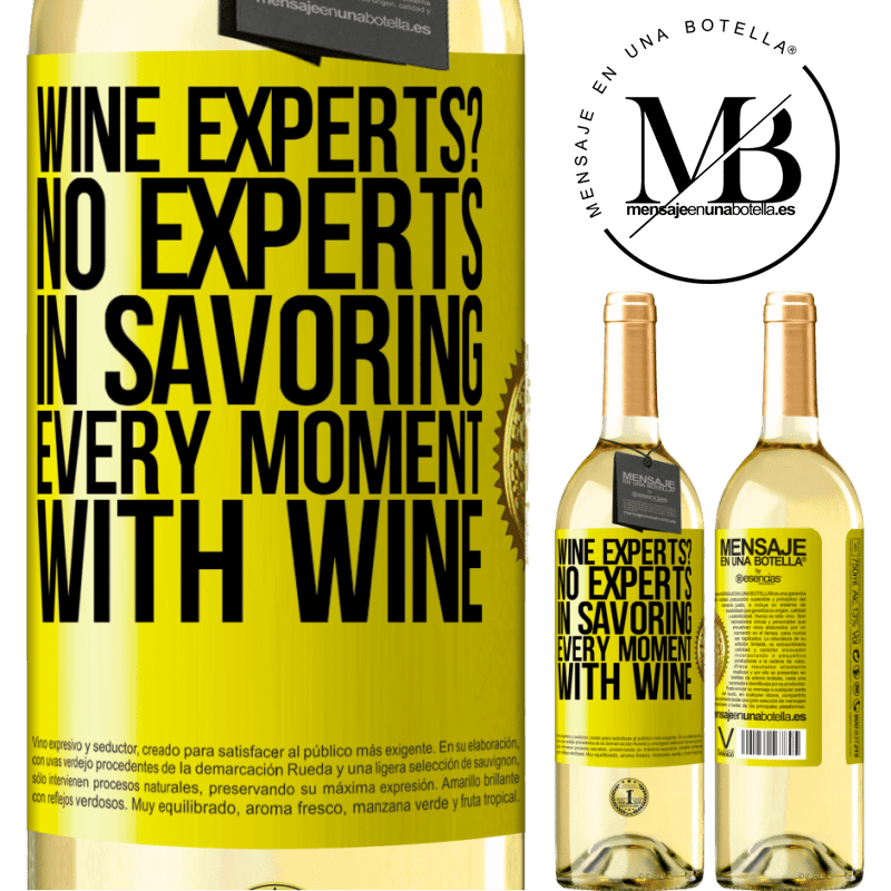 24,95 € Free Shipping | White Wine WHITE Edition wine experts? No, experts in savoring every moment, with wine Yellow Label. Customizable label Young wine Harvest 2020 Verdejo