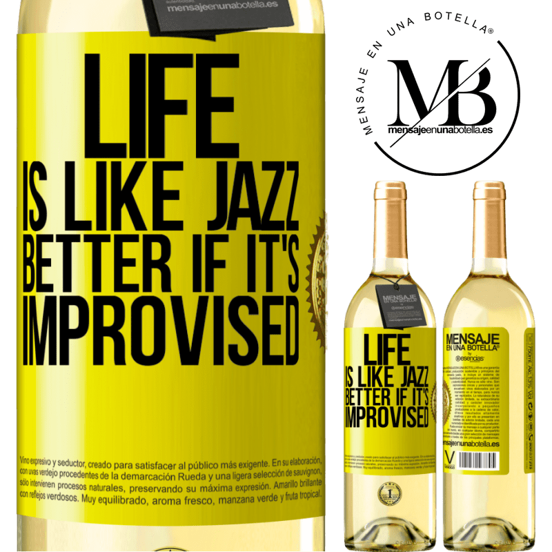 24,95 € Free Shipping | White Wine WHITE Edition Life is like jazz ... better if it's improvised Yellow Label. Customizable label Young wine Harvest 2020 Verdejo