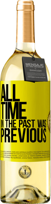 «All time in the past, was previous» WHITE Edition