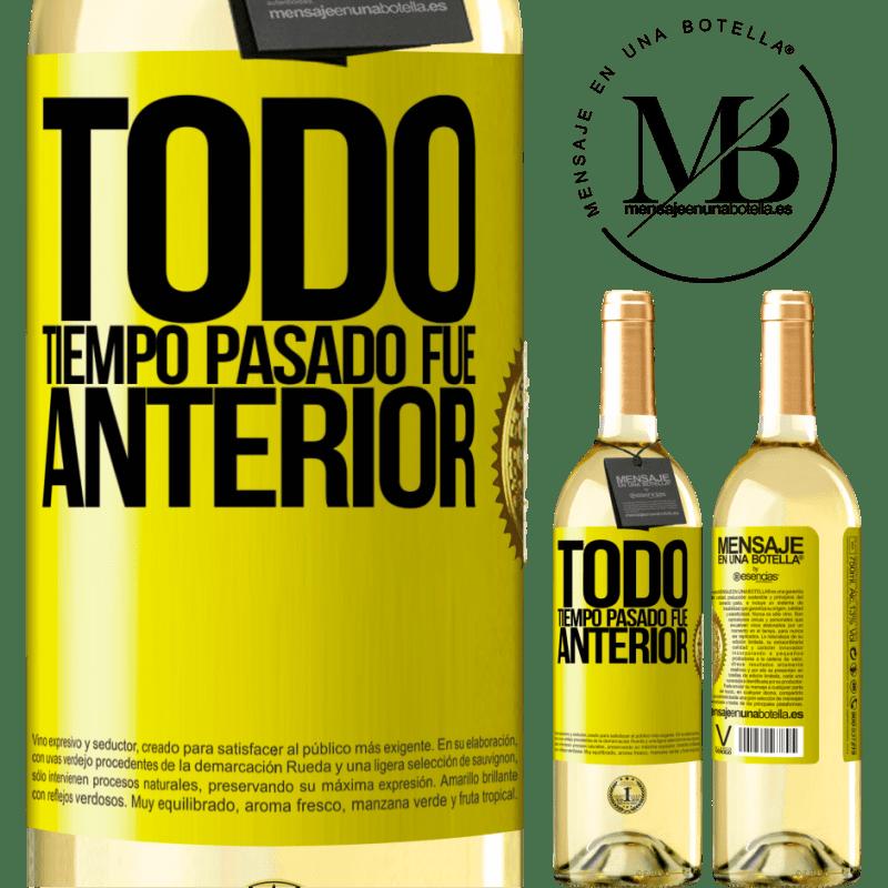 24,95 € Envío gratis | Vino Blanco Edición WHITE Todo tiempo pasado fue anterior Etiqueta Amarilla. Etiqueta personalizable Vino joven Cosecha 2020 Verdejo