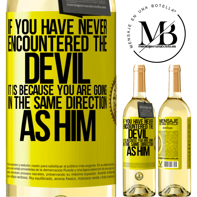 24,95 € Free Shipping   White Wine WHITE Edition If you have never encountered the devil it is because you are going in the same direction as him Yellow Label. Customizable label Young wine Harvest 2020 Verdejo