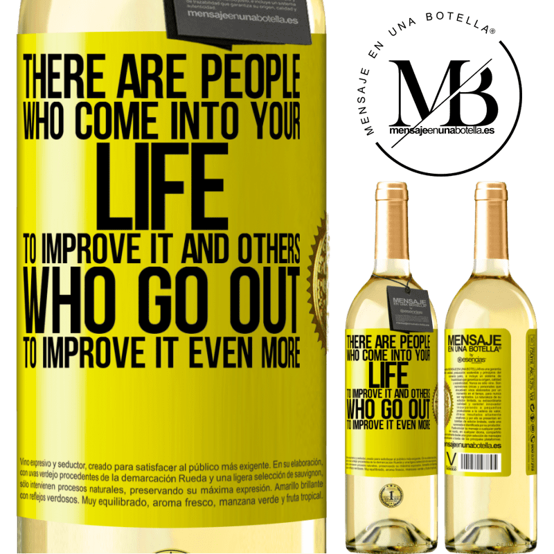 24,95 € Free Shipping | White Wine WHITE Edition There are people who come into your life to improve it and others who go out to improve it even more Yellow Label. Customizable label Young wine Harvest 2020 Verdejo