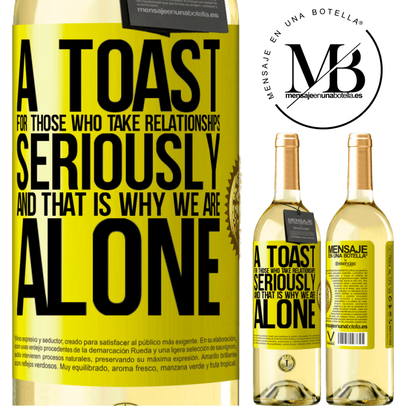 24,95 € Free Shipping | White Wine WHITE Edition A toast for those who take relationships seriously and that is why we are alone Yellow Label. Customizable label Young wine Harvest 2020 Verdejo