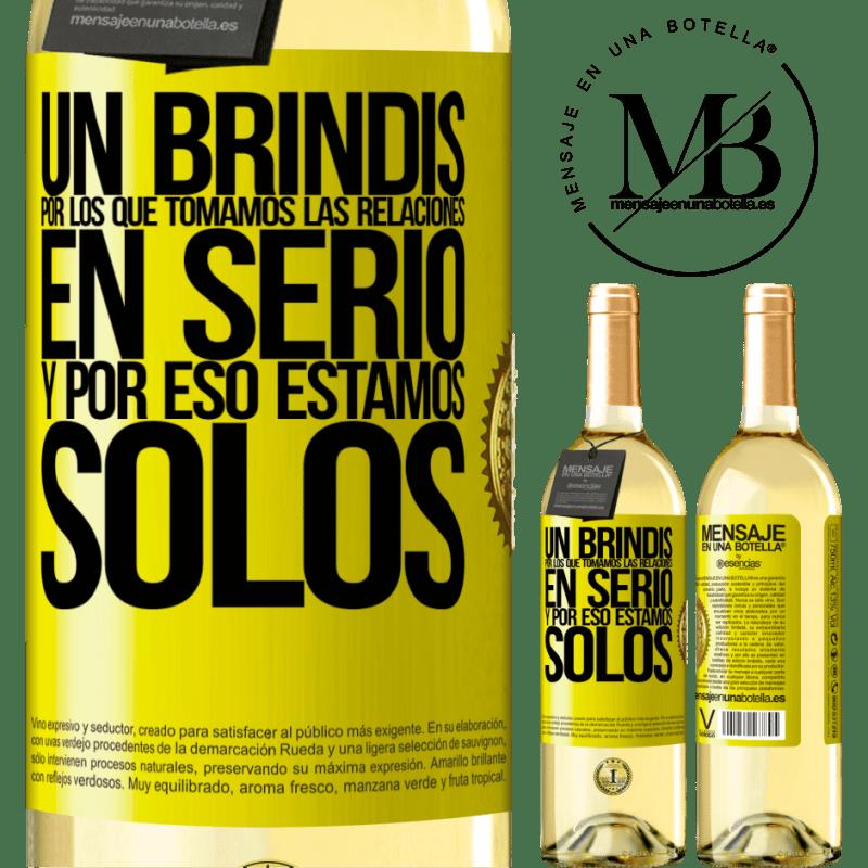 24,95 € Envoi gratuit   Vin blanc Édition WHITE Un toast pour ceux qui prennent les relations au sérieux et c'est pourquoi nous sommes seuls Étiquette Jaune. Étiquette personnalisable Vin jeune Récolte 2020 Verdejo