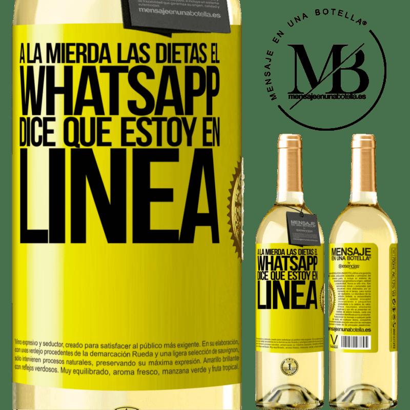 24,95 € Envío gratis | Vino Blanco Edición WHITE A la mierda las dietas, el whatsapp dice que estoy en linea Etiqueta Amarilla. Etiqueta personalizable Vino joven Cosecha 2020 Verdejo