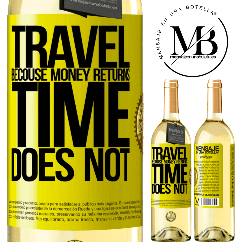 24,95 € Free Shipping | White Wine WHITE Edition Travel, because money returns. Time does not Yellow Label. Customizable label Young wine Harvest 2020 Verdejo