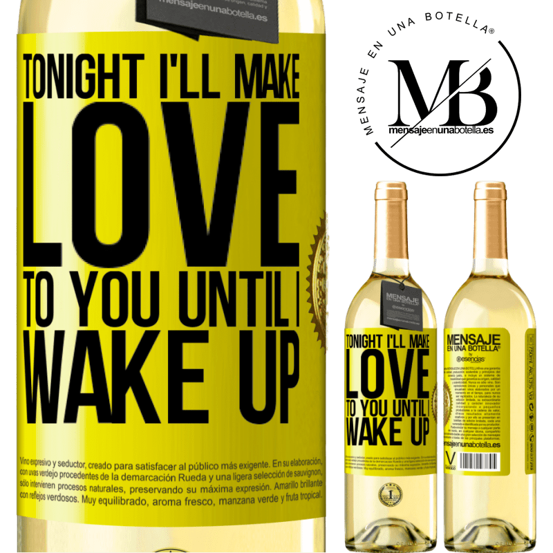 24,95 € Free Shipping | White Wine WHITE Edition Tonight I'll make love to you until I wake up Yellow Label. Customizable label Young wine Harvest 2020 Verdejo