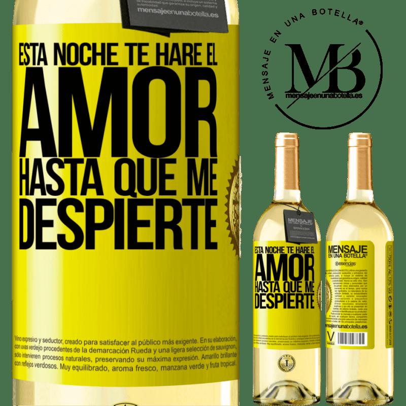 24,95 € Envío gratis | Vino Blanco Edición WHITE Esta noche te haré el amor hasta que me despierte Etiqueta Amarilla. Etiqueta personalizable Vino joven Cosecha 2020 Verdejo