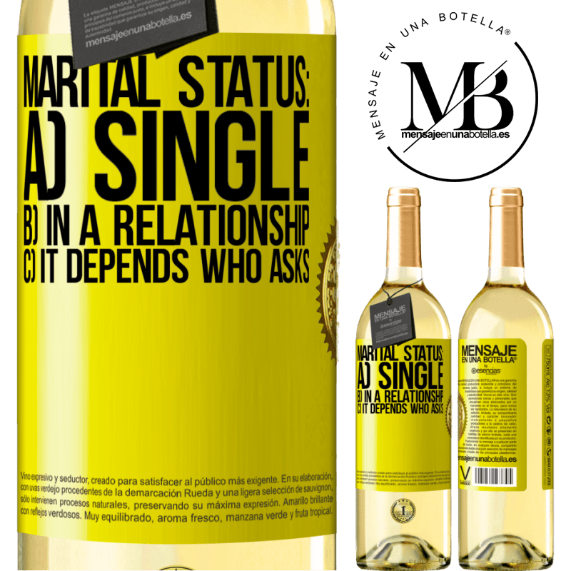 24,95 € Free Shipping   White Wine WHITE Edition Marital status: a) Single b) In a relationship c) It depends who asks Yellow Label. Customizable label Young wine Harvest 2020 Verdejo