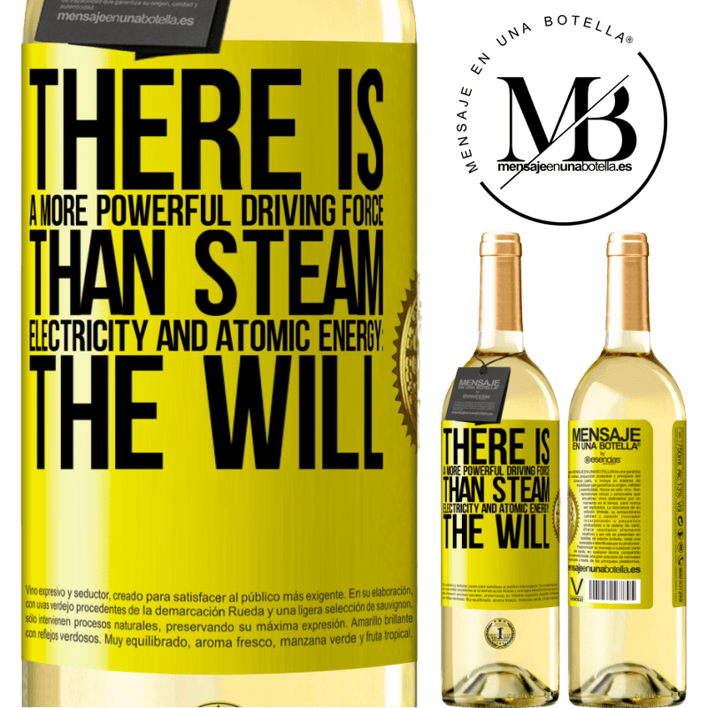 24,95 € Free Shipping | White Wine WHITE Edition There is a more powerful driving force than steam, electricity and atomic energy: The will Yellow Label. Customizable label Young wine Harvest 2020 Verdejo