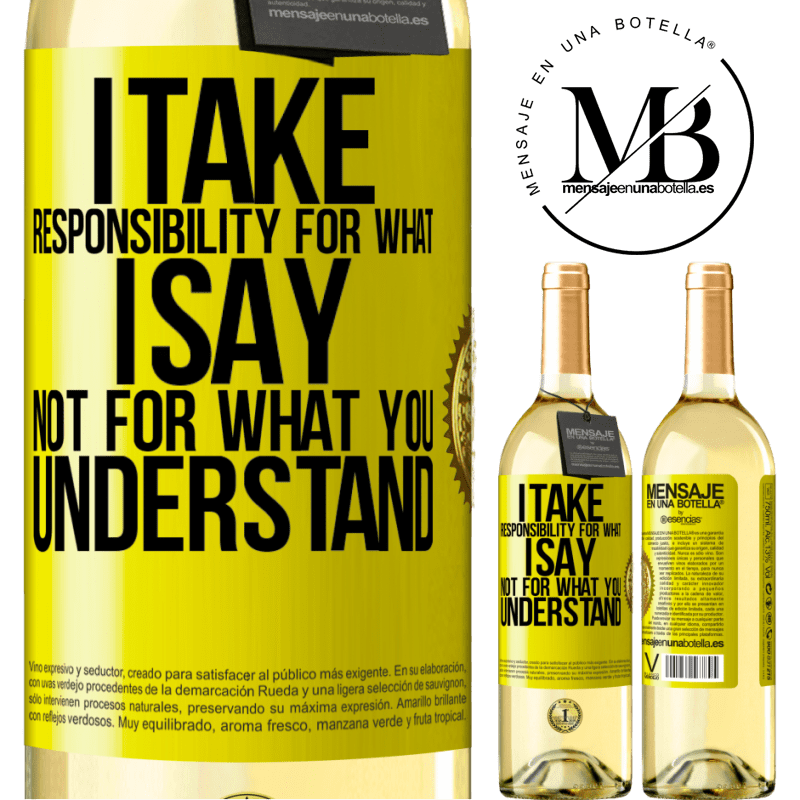 24,95 € Free Shipping   White Wine WHITE Edition I take responsibility for what I say, not for what you understand Yellow Label. Customizable label Young wine Harvest 2020 Verdejo