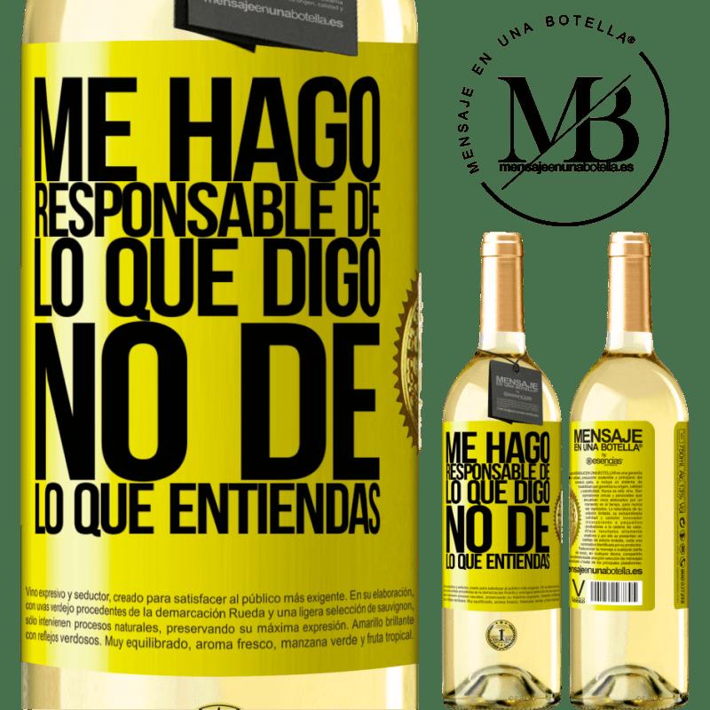 24,95 € Envío gratis | Vino Blanco Edición WHITE Me hago responsable de lo que digo, no de lo que entiendas Etiqueta Amarilla. Etiqueta personalizable Vino joven Cosecha 2020 Verdejo