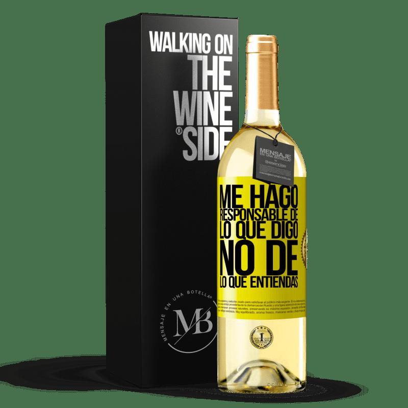 24,95 € Envoi gratuit | Vin blanc Édition WHITE Je prends la responsabilité de ce que je dis, pas de ce que tu comprends Étiquette Jaune. Étiquette personnalisable Vin jeune Récolte 2020 Verdejo