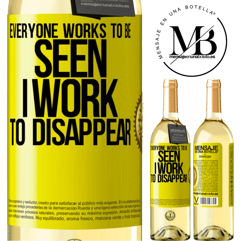 24,95 € Free Shipping   White Wine WHITE Edition Everyone works to be seen. I work to disappear Yellow Label. Customizable label Young wine Harvest 2020 Verdejo