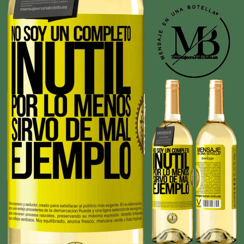 24,95 € Envío gratis   Vino Blanco Edición WHITE No soy un completo inútil... Por lo menos sirvo de mal ejemplo Etiqueta Amarilla. Etiqueta personalizable Vino joven Cosecha 2020 Verdejo
