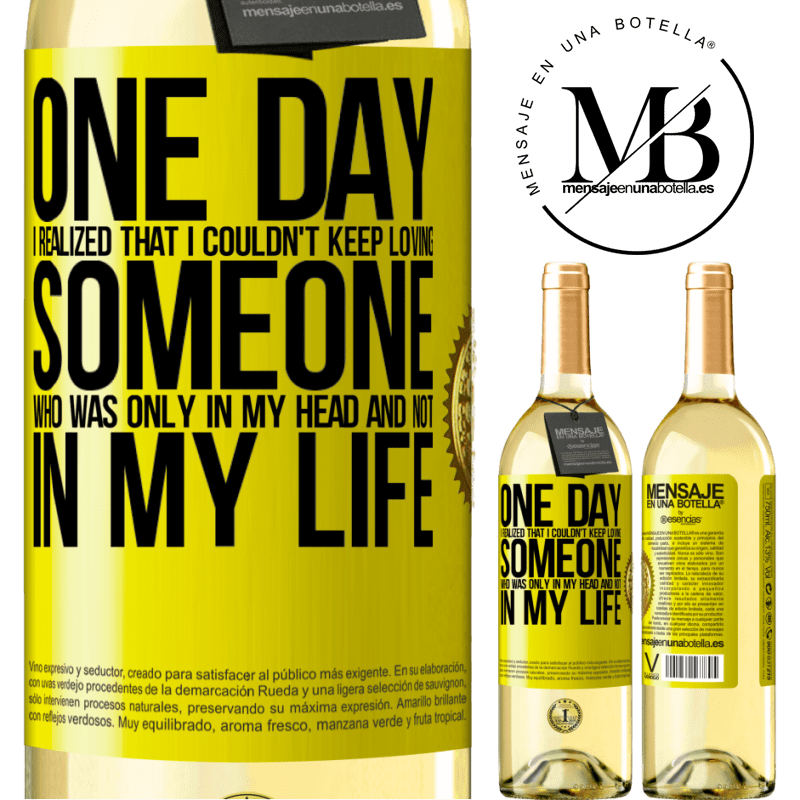 24,95 € Free Shipping | White Wine WHITE Edition One day I realized that I couldn't keep loving someone who was only in my head and not in my life Yellow Label. Customizable label Young wine Harvest 2020 Verdejo