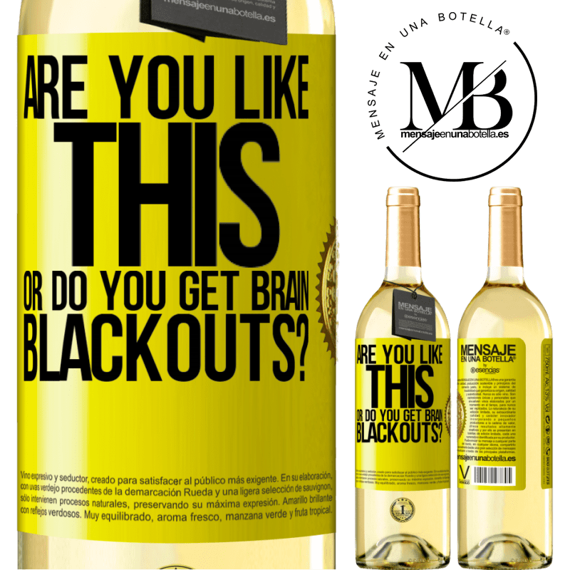 24,95 € Free Shipping | White Wine WHITE Edition are you like this or do you get brain blackouts? Yellow Label. Customizable label Young wine Harvest 2020 Verdejo
