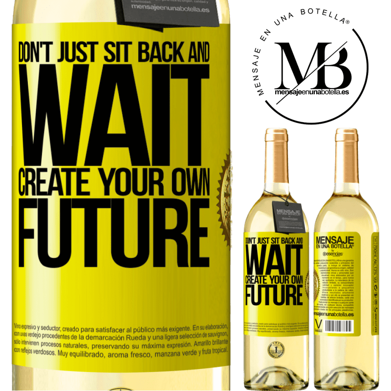 24,95 € Free Shipping | White Wine WHITE Edition Don't just sit back and wait, create your own future Yellow Label. Customizable label Young wine Harvest 2020 Verdejo